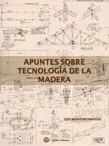 APUNTES SOBRE TECNOLOGÍA DE LA MADERA