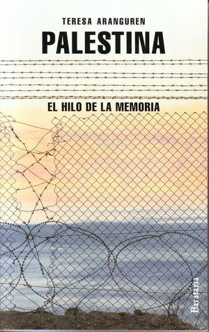 PALESTINA EL HILO DE LA MEMORIA