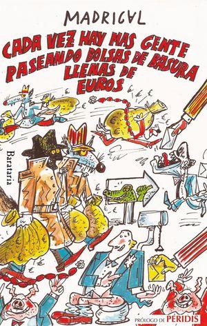 CADA VEZ HAY MÁS GENTE PASEANDO BOLSAS DE BASURA LLENAS DE EUROS