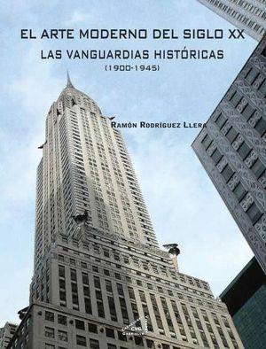 EL ARTE MODERNO DEL SIGLO XX, VANGUARDIAS HISTORICAS 1900-1945