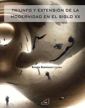 TRIUNFO Y EXTENSION DEL ARTE MODERNO EN EL SIGLO XX (1945-2005)