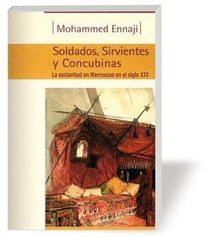 SOLDADOS, SIRVIENTES Y CONCUBINAS