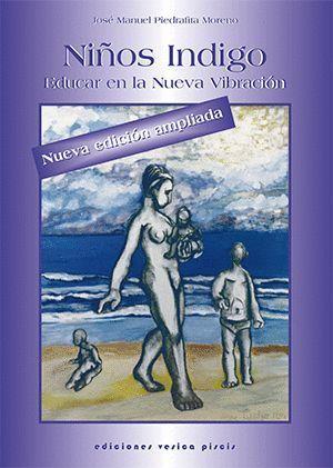 NIÑOS INDIGO, EDUCAR EN LA NUEVA VIBRACION
