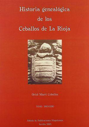 HISTORIA GENEALOGICA DE LOS CEBALLOS DE LA RIOJA (TOMO I)