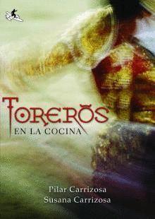 TOREROS EN LA COCINA