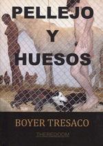 PELLEJO Y HUESO