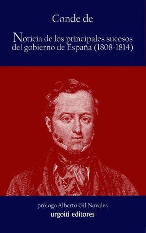 NOTICIA DE LOS PRINCIPALES SUCESOS DEL GOBIERNO DE ESPAÑA (1808-1814)
