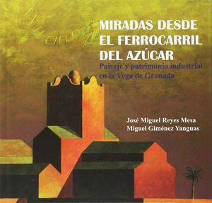 MIRADAS DESDE EL FERROCARRIL DEL AZUCAR