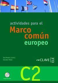 ACTIVIDADES PARA EL MARCO COMÚN EUROPEO C2 + CD