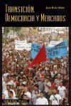 LA TRANSICIÓN, LA DEMOCRACIA Y LOS MERCADOS