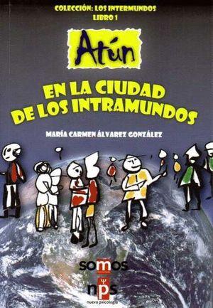 ATUN EN LA CIUDAD DE LOS INTRAMUNDOS