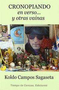 CRONOPIANDO EN VERSO ...  Y OTRAS VAINAS
