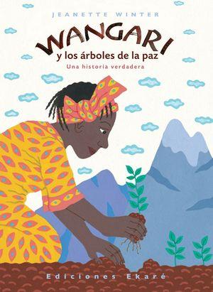 WANGARI Y LOS ARBOLES DE LA PAZ