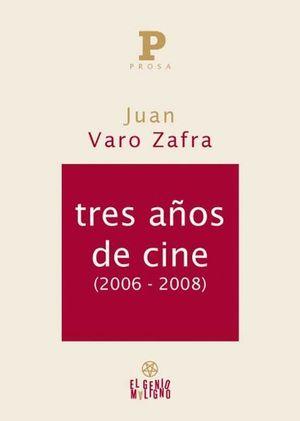 TRES AÑOS DE CINE (2006-2008)