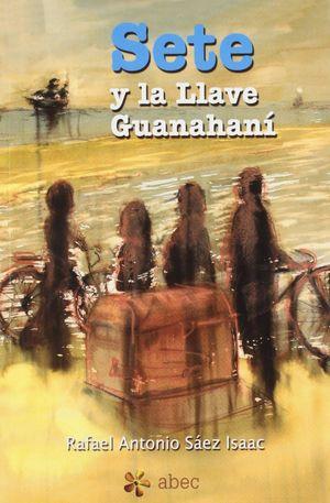 SETE Y LA LLAVE DE GUANAHANI