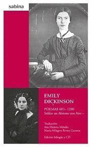 EMILY DICKINSON. POEMAS 601-1200 SOLDAR UN ABÍSMO CON AIRE