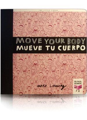 MOVE YOUR BODY/MUEVE TU CUERPO