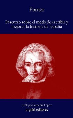 DISCURSO SOBRE EL MODO DE ESCRIBIR Y MEJORAR LA HISTORIA DE ESPAÑA