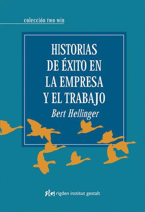 HISTORIAS DE ÉXITO EN LA EMPRESA Y EL TRABAJO