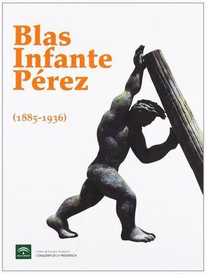 BLAS INFANTE PÉREZ 1885-1936