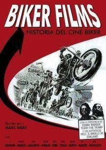 BIKER FILMS, HISTORIA DEL CINE BIKER