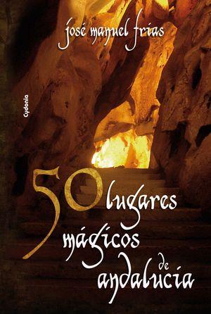 50 LUGARES MÁGICOS DE ANDALUCÍA