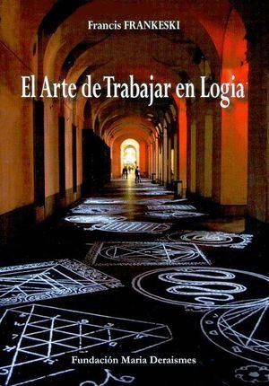 EL ARTE DE TRABAJAR EN LOGIA