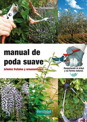 MANUAL DE PODA SUAVE-ARBOLES FRUTALES Y ORNAMENTALES