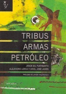 TRIBUS, ARMAS Y PETRÓLEO