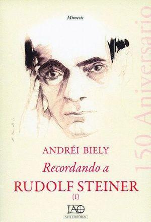 RECORDANDO A RUDOLF STEINER I