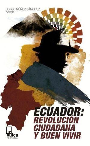 ECUADOR: LA REVOLUCION CIUDADANA Y BUEN VIVIR