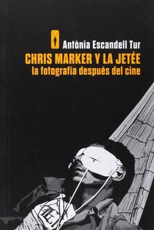 CHRIS MARKER Y LA JETEE