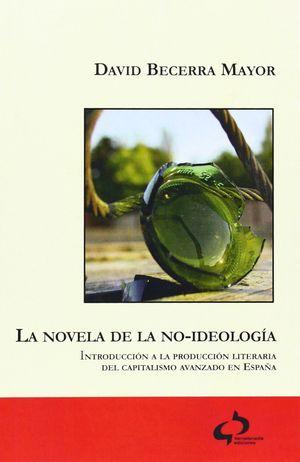 LA NOVELA DE LA NO-IDEOLOGÍA