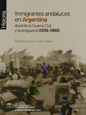 INMIGRANTES ANDALUCES EN ARGENTINA DURANTE LA GUERRA CIVIL Y LA POSGUERRA (1936-