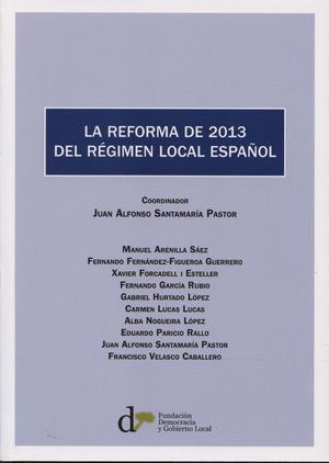 LA REFORMA DE 2013 DEL REGIMEN LOCAL ESPAÑOL