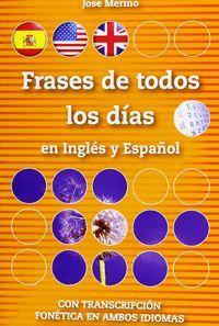 FRASES DE TODOS LOS DIAS EN INGLES Y ESPAÑOL