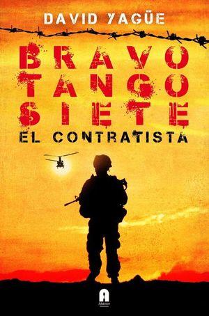 BRAVO TANGO SIETE. EL CONTRATISTA