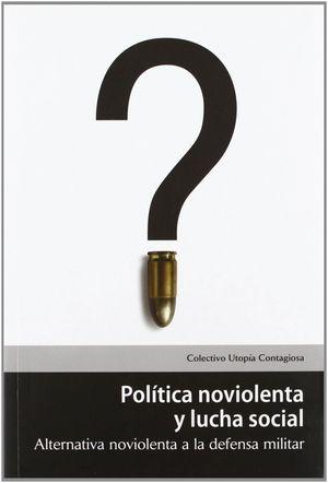 POLITICA NOIOLENTA Y LUCHA SOCIAL