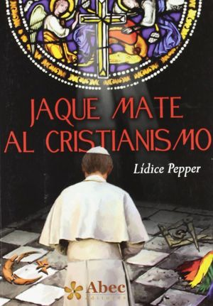 JAQUE MATE AL CRISTIANISMO