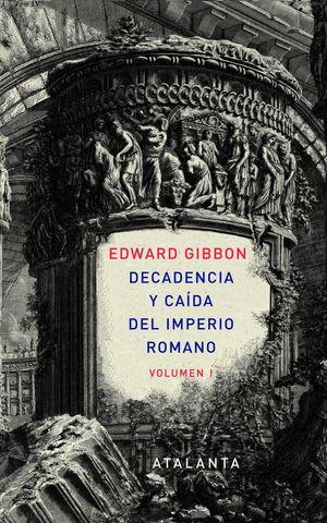 DECADENCIA Y CAIDA DEL IMPERIO ROMANO TOMO I