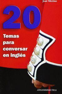 20 TEMAS PARA CONVERSAR EN INGLES