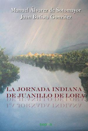 LA JORNADA INDIANA DE JUANILLO DE LORA