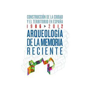 ARQUEOLOGÍA DE LA MEMORIA RECIENTE