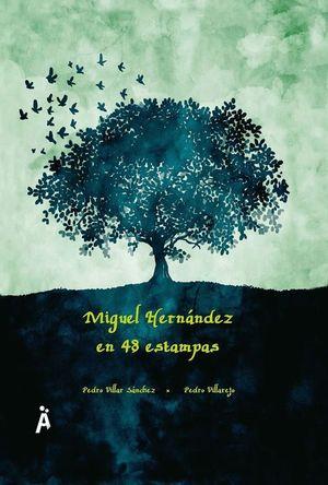 MIGUEL HERNANDEZ EN 48 ESTAMPAS