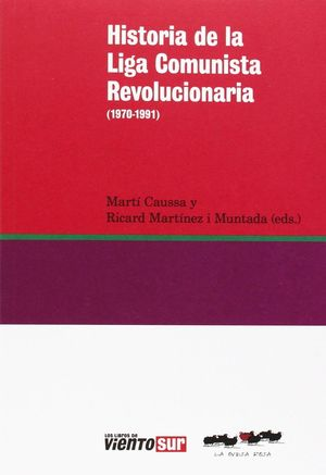 HISTORIA DE LA LIGA COMUNISTA REVOLUCIONARIA (1970-1991)