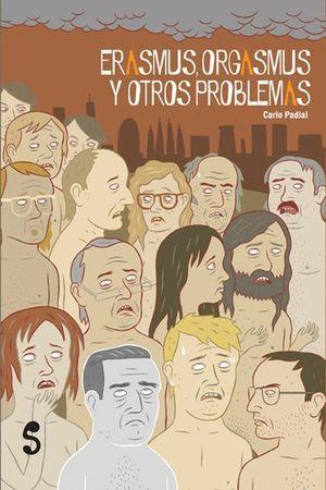 ERASMUS, ORGASMUS Y OTROS PROBLEMAS