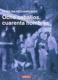 OCHO CABALLOS CUARENTA HOMBRES   ** ADHARA ***