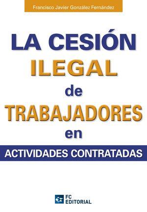 LA CESIÓN ILEGAL DE TRABAJADORES EN ACTIVIDADES SUBCONTRATADAS