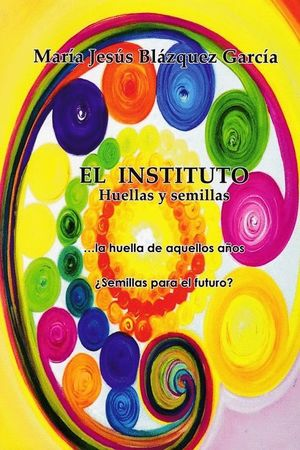 EL INSTITUTO HUELLAS Y SEMILLAS