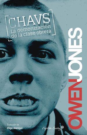CHAVS, LA DEMONIZACION DE LA CLASE OBRERA